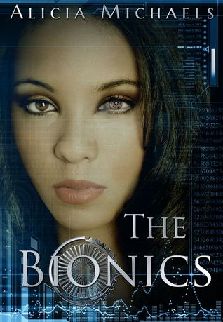 The Bionics (Bionics, #1)