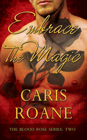 Embrace the Magic (The Blood Rose #2)