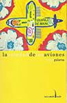 La Soledad de los Aviones by Sergio Galarza