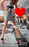 I Love My Destiny by Sabrina Lacey
