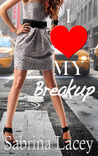 I Love My Breakup - the original part one by Sabrina Lacey