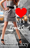 I Love My Freak Out by Sabrina Lacey