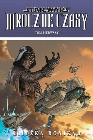 Ebook Star Wars - Mroczne czasy: Ścieżka donikąd by Mick Harrison read!