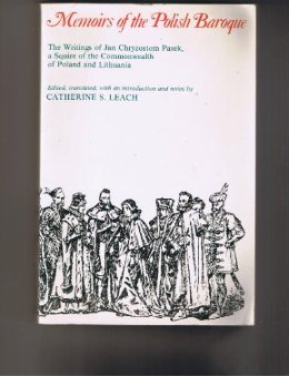 Memoirs of the Polish Baroque: The Writings of Jan Chryzostom Pasek, a Squire of the Commonwealth of Poland and Lithuania