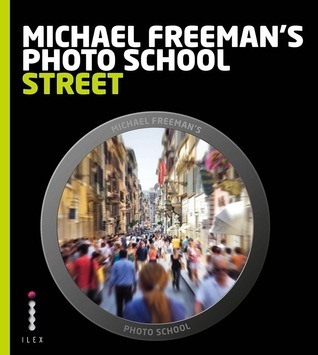 Michael Freeman's photo school: Street