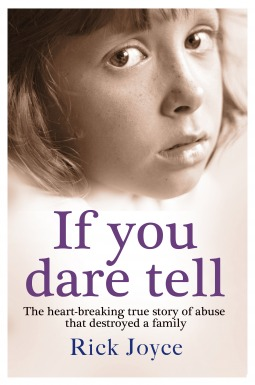 If You Dare Tell: The heart-breaking true story of abuse that destroyed a family