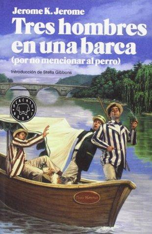 Tres hombres en una barca (por no mencionar al perro)