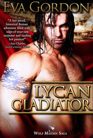 Lycan Gladiator (Wolf Maiden Saga #1)