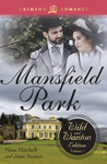 Mansfield Park (The Wild And Wanton Edition, #1)