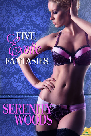 Five Exotic Fantasies (Love in Reverse, #3)
