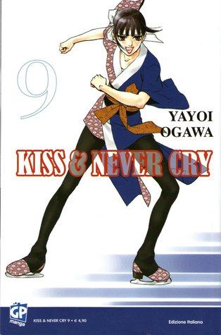 Kiss & never cry, vol. 09 by Yayoi Ogawa