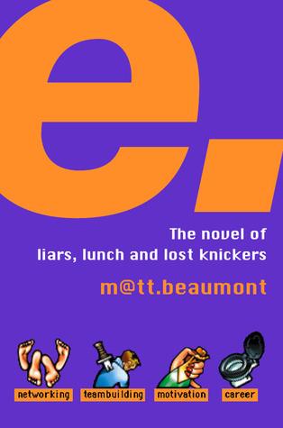 E. by Matt Beaumont