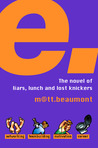 E. by Matt Beaumont