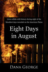 Eight Days in August