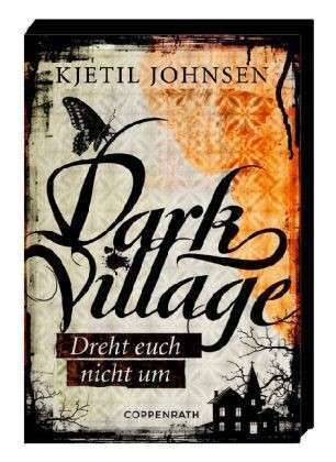 Ebook Dark Village: Dreht euch nicht um by Kjetil Johnsen PDF!