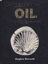 A Century in Oil: The Shell Transport and Trading Company 1897-1997