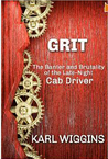 GRIT The Banter and Brutality of the Late-Night Cab by Karl Wiggins