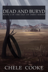 Dead and Buryd (Out of Orbit, #1)