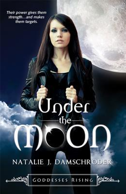 Under the Moon (Goddesses Rising, #1)