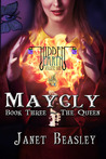Hidden Earth Volume 1 Maycly Part 3 The Queen by Janet Beasley