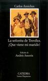 La señorita de Trevélez / ¡Que viene mi marido!