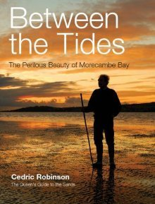 Between The Tides: The Perilous Beauty Of Morecambe Bay