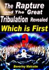The Rapture and The Great Tribulation Revealed: Which is First?