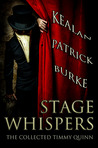 Stage Whispers: The Collected Timmy Quinn Stories
