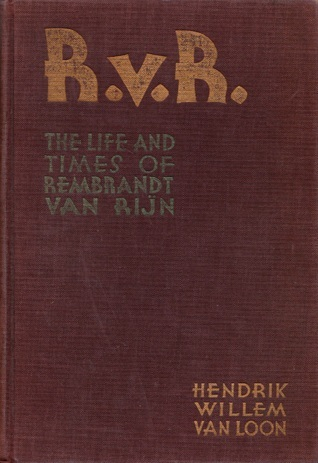 R.v.R.: The Life Times of Rembrandt van Rijn