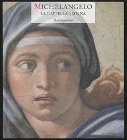 Michelangelo. La Cappella Sistina