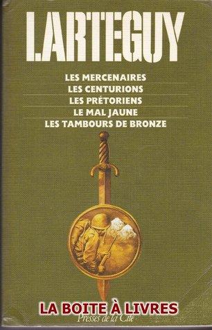 Les mercenaires, Les centurions, Les prétoriens, Le mal jaune, Les tambours de bronze