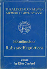 The Alfred G. Graebner Memorial High School Handbook of Rules and Regulations