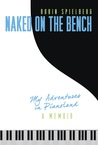 Naked on the Bench: My Adventures in Pianoland