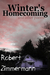 Winter's Homecoming and Other Poems by Robert   Zimmermann