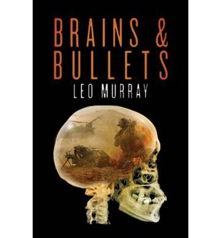 brains and bullets how psychology wins wars by leo murray