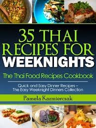35 Thai Recipes For Weeknights – The Thai Food Recipes Cookbook