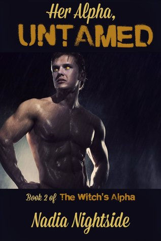 Her Alpha, Untamed (The Witch's Alpha, #2)
