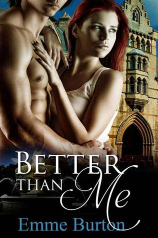 Better Than Me by Emme Burton