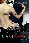 Download Anything He Wants: Castaway #4 (Anything He Wants: Castaway, #4)