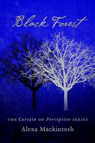 Black Forest (Curtain of Perception series, #1)