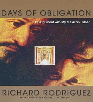 richard rodriguezs ideological development in the book days of obligation Richard rodriguez is a mexican american and the book covers a lot of different topics about the area around the border between the us and mexico even though this book was written almost 20 years ago, a lot of the topics are still pertinent today.