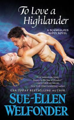 To Love A Highlander (Scandalous Scots, #1)
