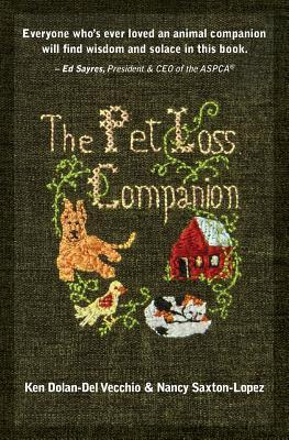 The Pet Loss Companion: Healing Advice from Family Therapists Who Lead Pet Loss Groups