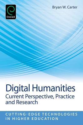 Digital Humanities: Current Perspective, Practices, and Research