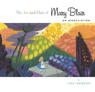 The Art and Flair of Mary Blair (Updated Edition): An Appreciation par John Canemaker