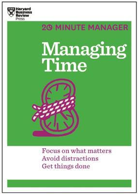 Managing Time (HBR 20-Minute Manager Series)