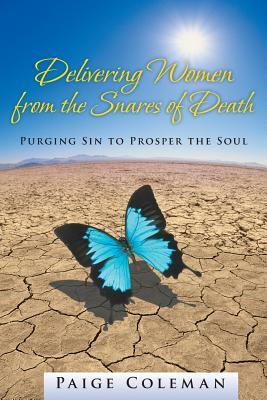 Delivering Women from the Snares of Death: Purging Sin to Prosper the Soul