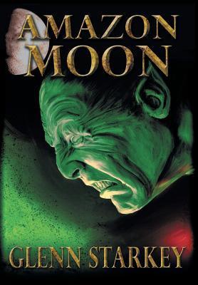 Ebook Amazon Moon by Glenn Starkey DOC!