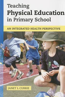 Teaching Physical Education in Primary School: An Integrated Health Perspective