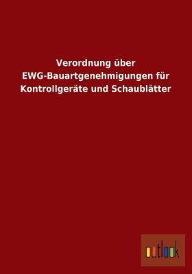 Verordnung Uber Ewg-Bauartgenehmigungen Fur Kontrollgerate Und Schaublatter